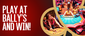Play at Bally's and win!