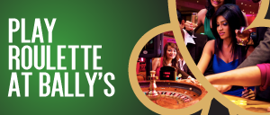 Play Roulette at Bally's